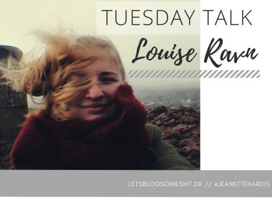 TUESDAY TALK Louise Ravn Sludrechatol Odensebloggers Blogger fra Odense
