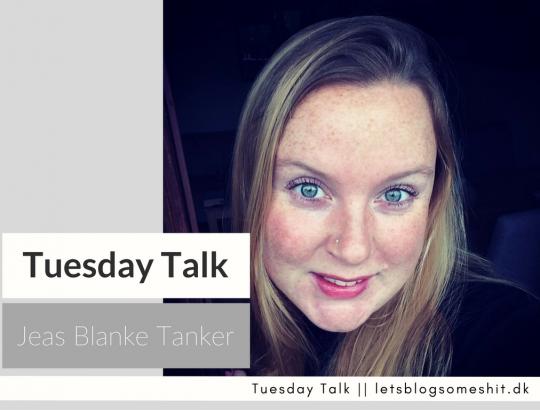 tuesday-talk-jeans-blanke-tanker-22-november