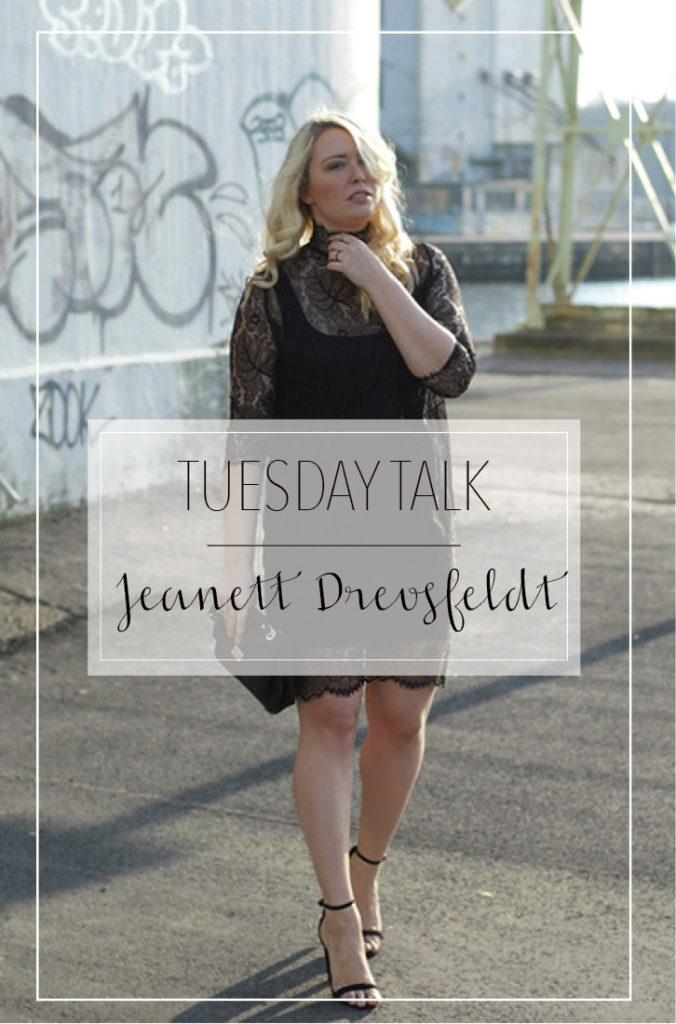 TUESDAY TALK JEANETT DREVSFELDT